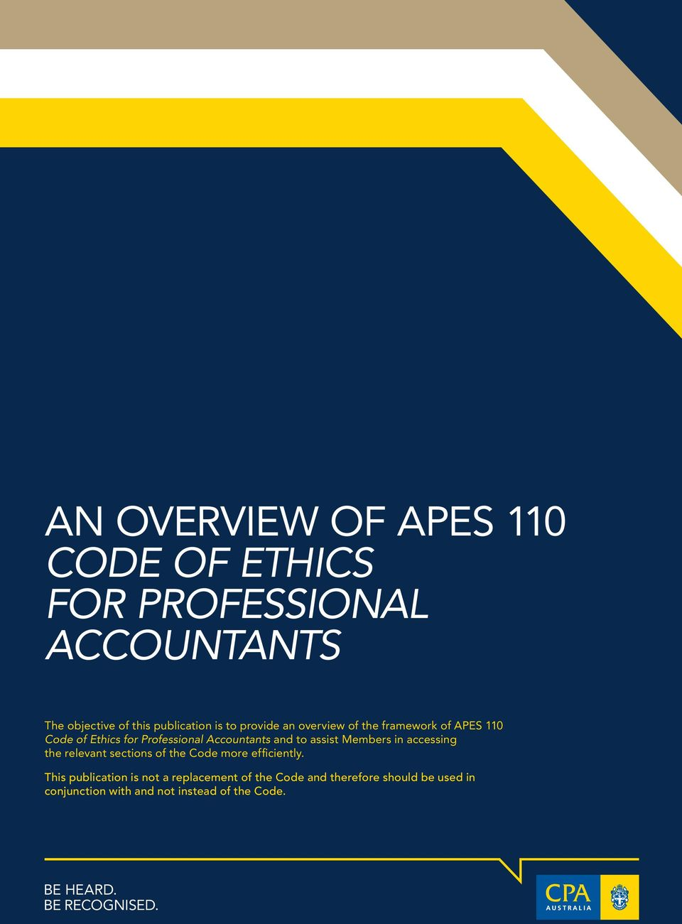110 Code of Ethics for Professional Accountants and to assist Members in accessing the relevant sections of the Code more efficiently.