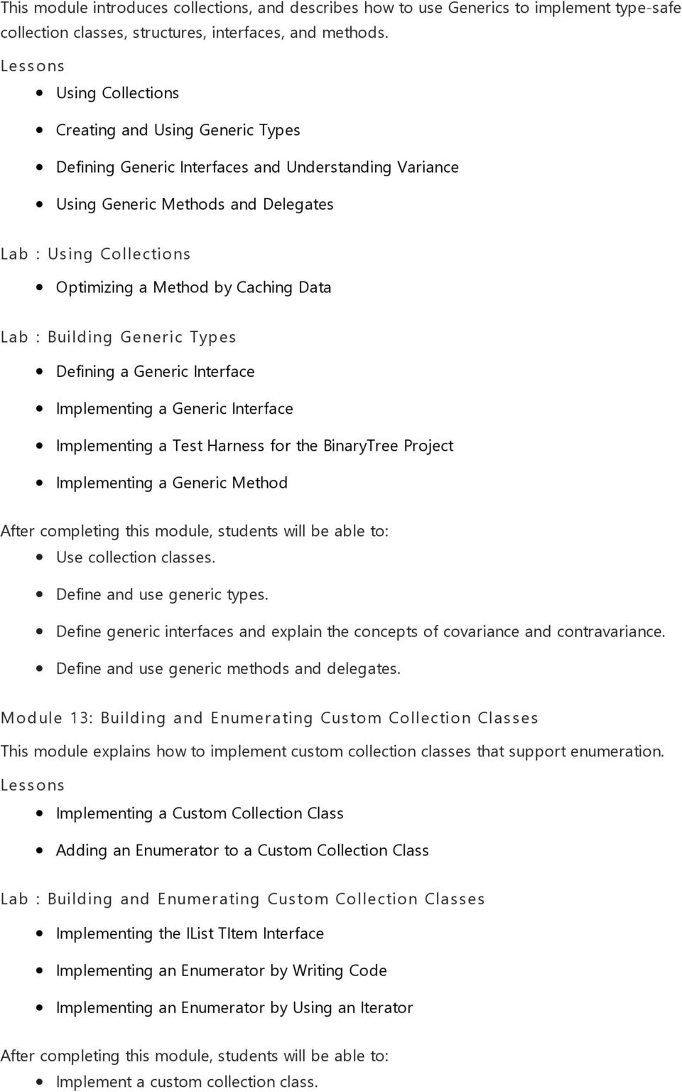 Data Lab : Building Generic Types Defining a Generic Interface Implementing a Generic Interface Implementing a Test Harness for the BinaryTree Project Implementing a Generic Method Use collection