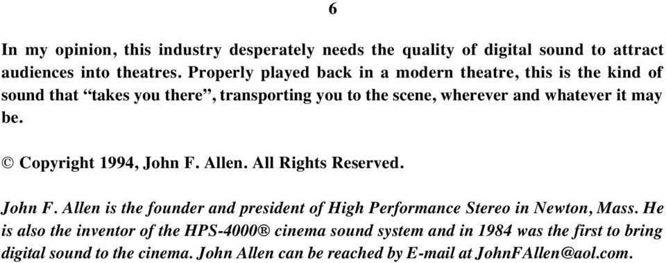 may be. Copyright 1994, John F. Allen. All Rights Reserved. 6 John F. Allen is the founder and president of High Performance Stereo in Newton, Mass.