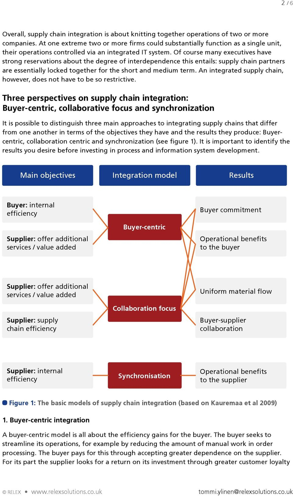 Of course many executives have strong reservations about the degree of interdependence this entails: supply chain partners are essentially locked together for the short and medium term.