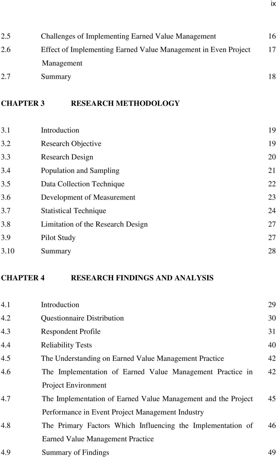 8 Limitation of the Research Design 27 3.9 Pilot Study 27 3.10 Summary 28 CHAPTER 4 RESEARCH FINDINGS AND ANALYSIS 4.1 Introduction 29 4.2 Questionnaire Distribution 30 4.3 Respondent Profile 31 4.