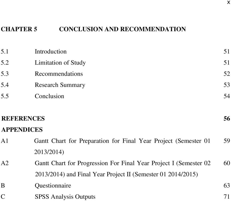 5 Conclusion 54 REFERENCES 56 APPENDICES A1 Gantt Chart for Preparation for Final Year Project (Semester 01