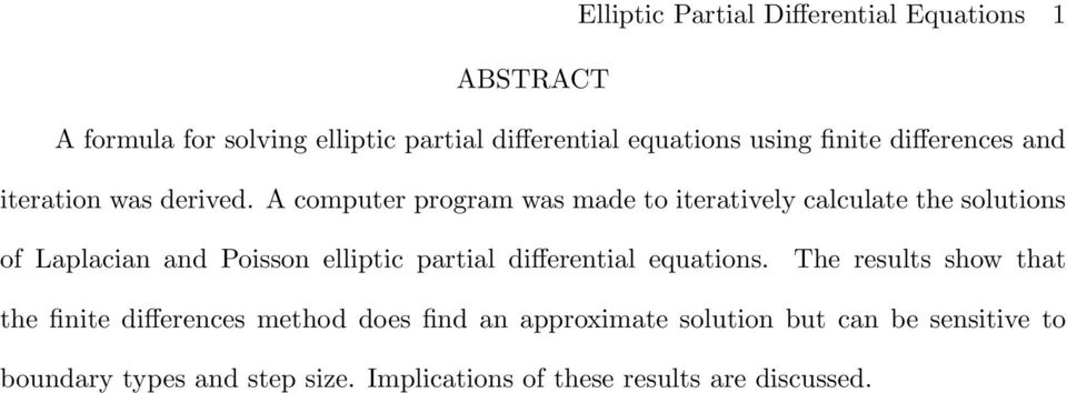 A computer program was made to iteratively calculate the solutions of Laplacian and Poisson elliptic partial