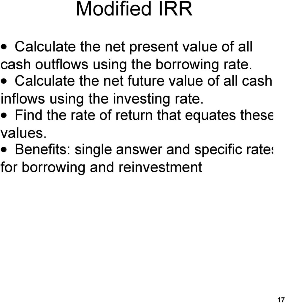 Calculate the net future value of all cash inflows using the investing