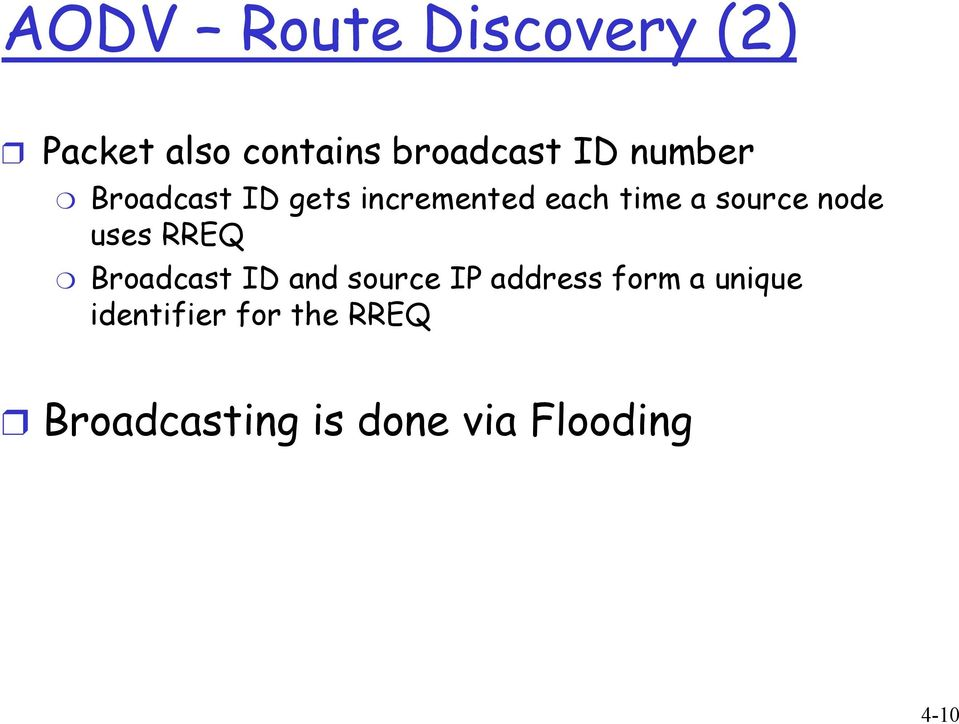 uses RREQ Broadcast ID and source IP address form a unique
