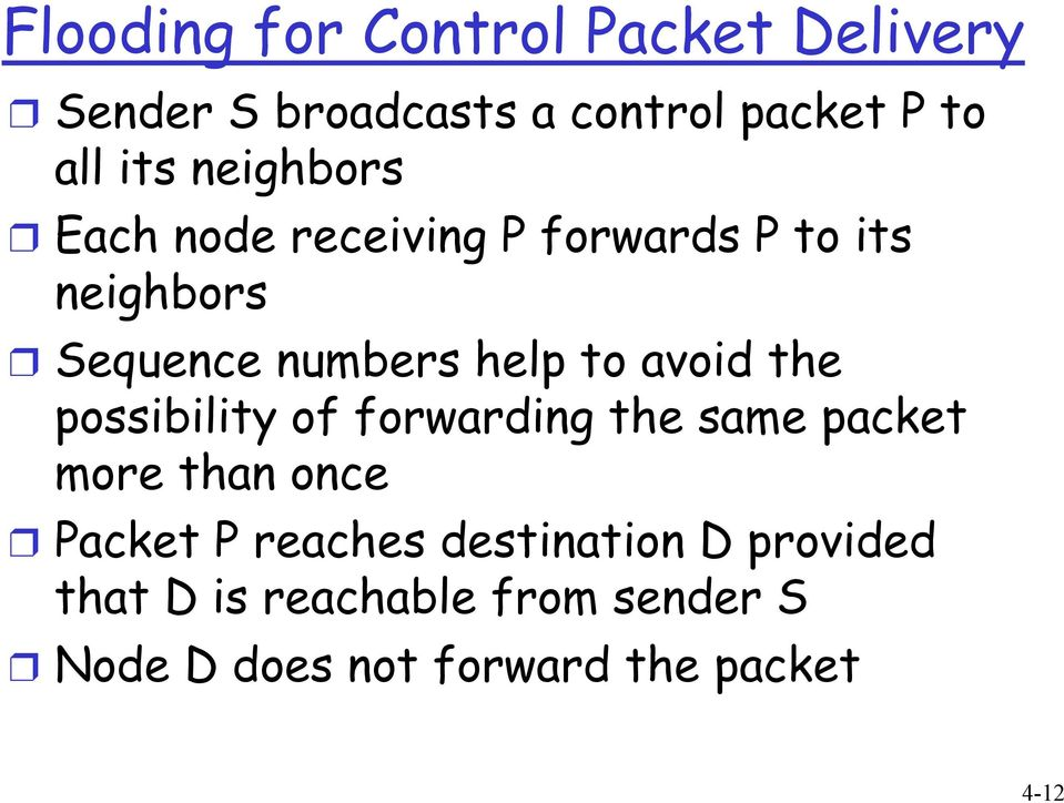avoid the possibility of forwarding the same packet more than once Packet P reaches