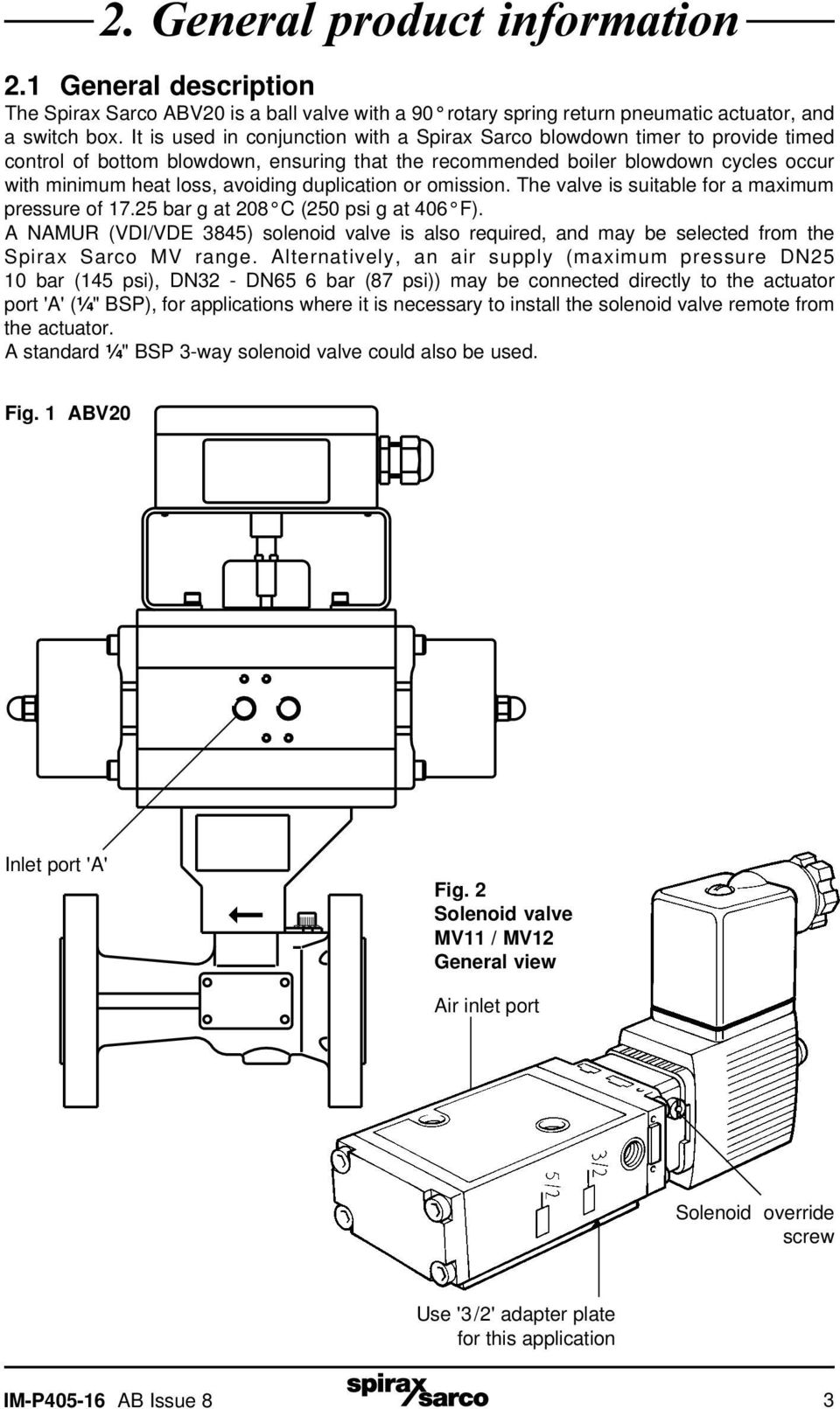 duplication or omission. The valve is suitable for a maximum pressure of 17.25 bar g at 208 C (250 psi g at 406 F).