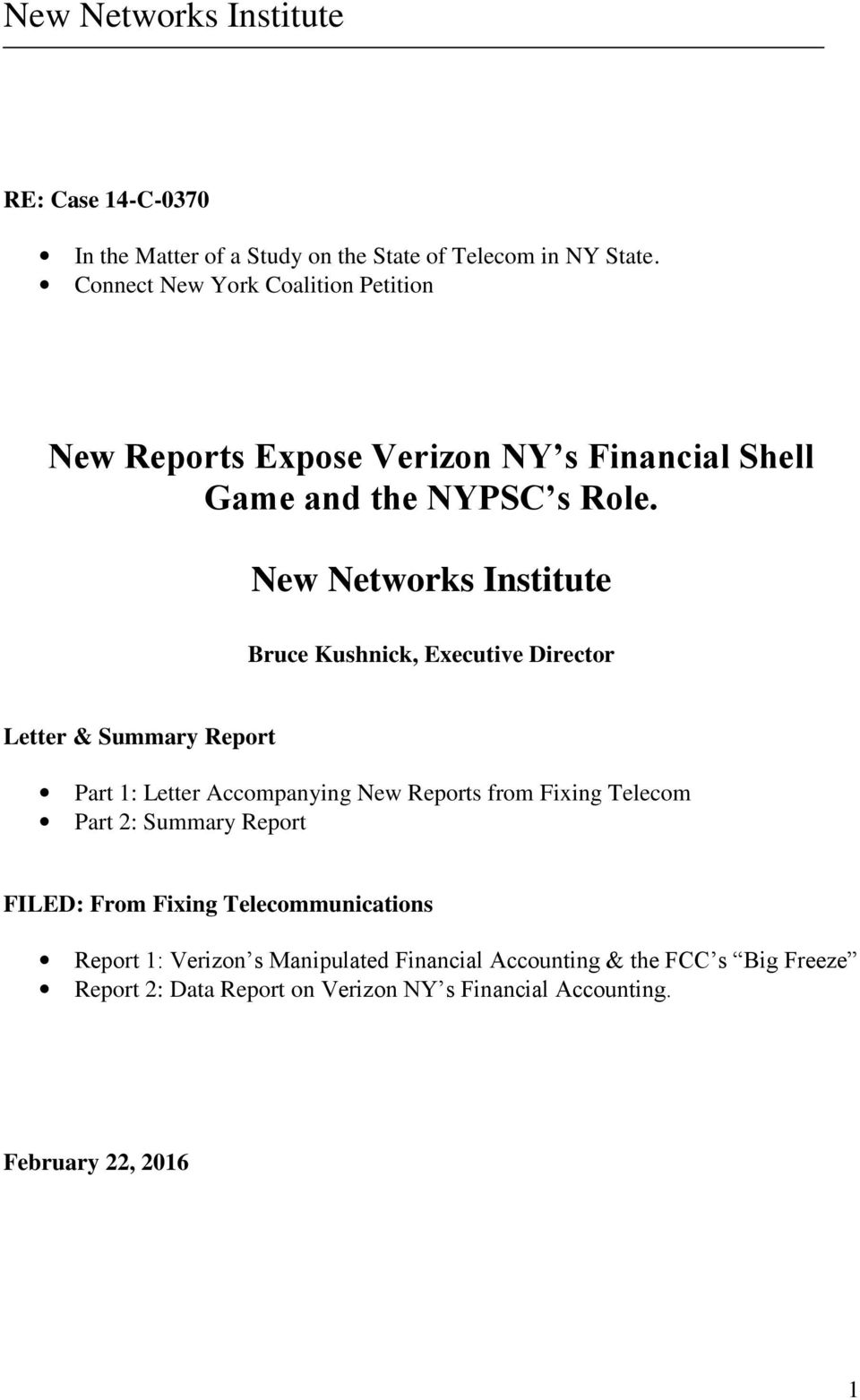 New Networks Institute Bruce Kushnick, Executive Director Letter & Summary Report Part 1: Letter Accompanying New Reports from Fixing
