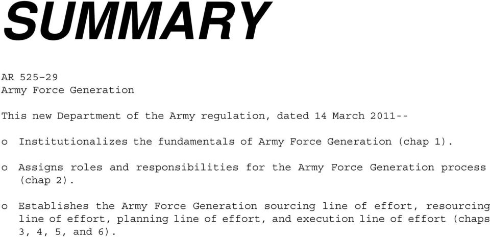 o Assigns roles and responsibilities for the Army Force Generation process (chap 2).