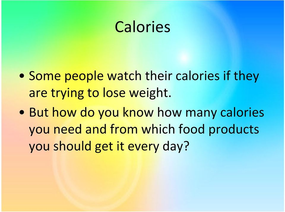 But how do you know how many calories you