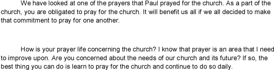 It will benefit us all if we all decided to make that commitment to pray for one another.