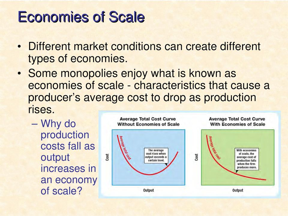 Some monopolies enjoy what is known as economies of scale - characteristics
