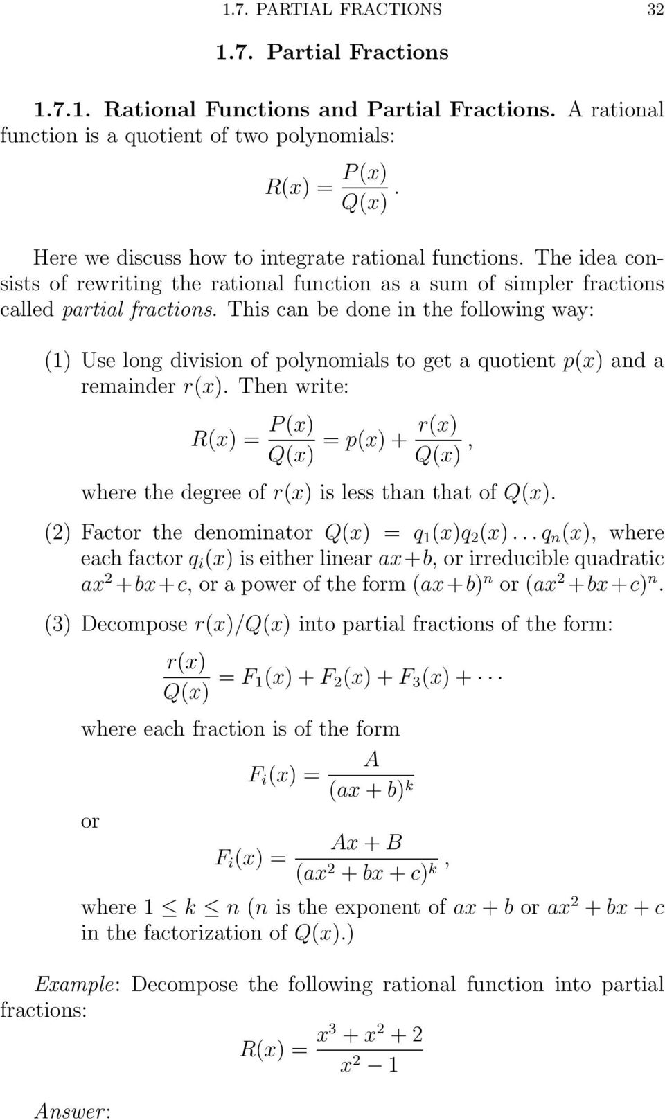 This can be done in the following way: () Use long division of polynomials to get a quotient p(x) and a remainder r(x).