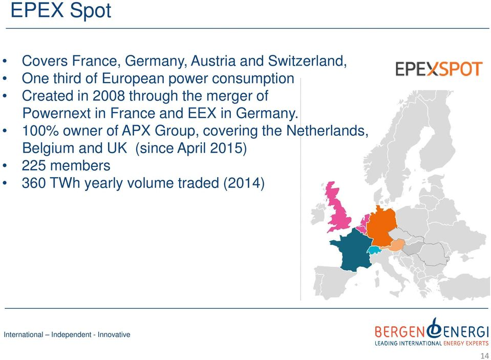 France and EEX in Germany.