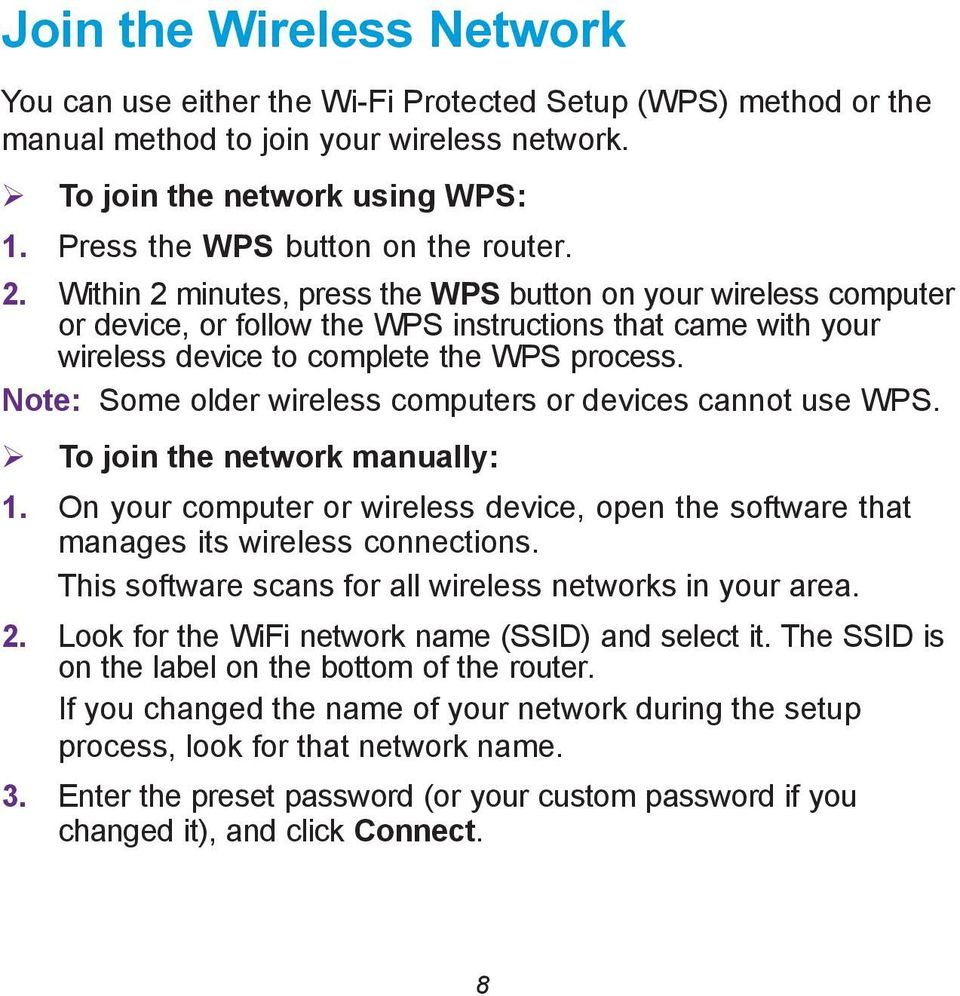 Within 2 minutes, press the WPS button on your wireless computer or device, or follow the WPS instructions that came with your wireless device to complete the WPS process.