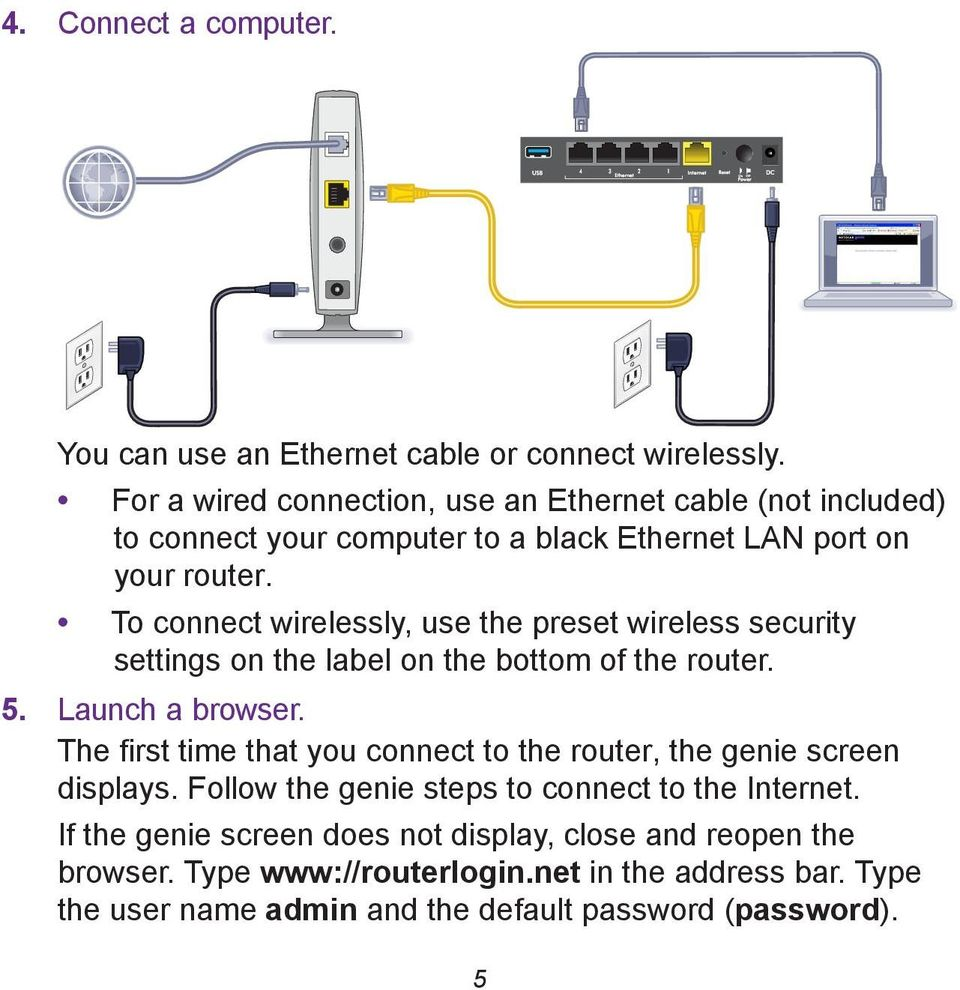 To connect wirelessly, use the preset wireless security settings on the label on the bottom of the router. 5. Launch a browser.