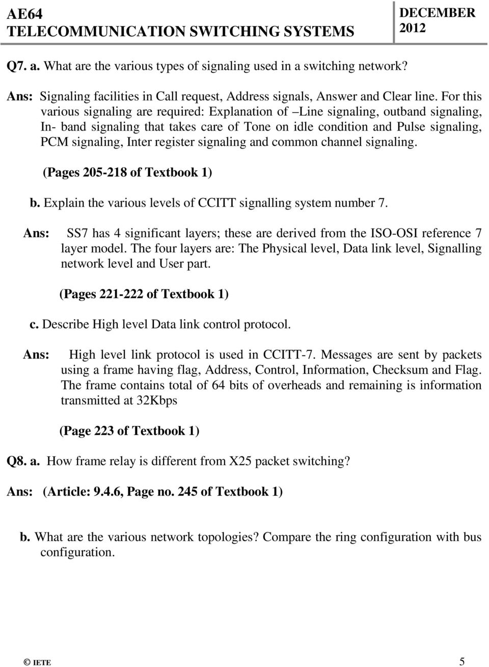 register signaling and common channel signaling. (Pages 205-218 of Textbook 1) b. Explain the various levels of CCITT signalling system number 7.