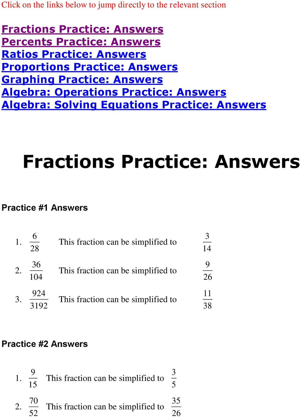 Practice: Answers Practice #1 Answers 1. 6 28 This fraction can be simplified to 3 14 2. 36 104 This fraction can be simplified to 9 26 3.