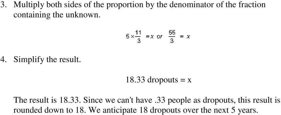 33 dropouts = x The result is 18.33. Since we can't have.