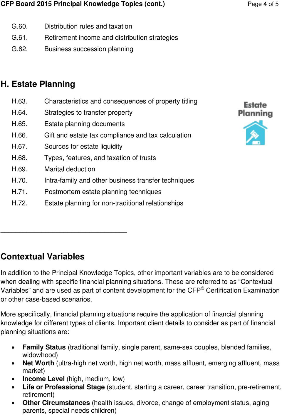 Characteristics and consequences of property titling Strategies to transfer property Estate planning documents Gift and estate tax compliance and tax calculation Sources for estate liquidity Types,