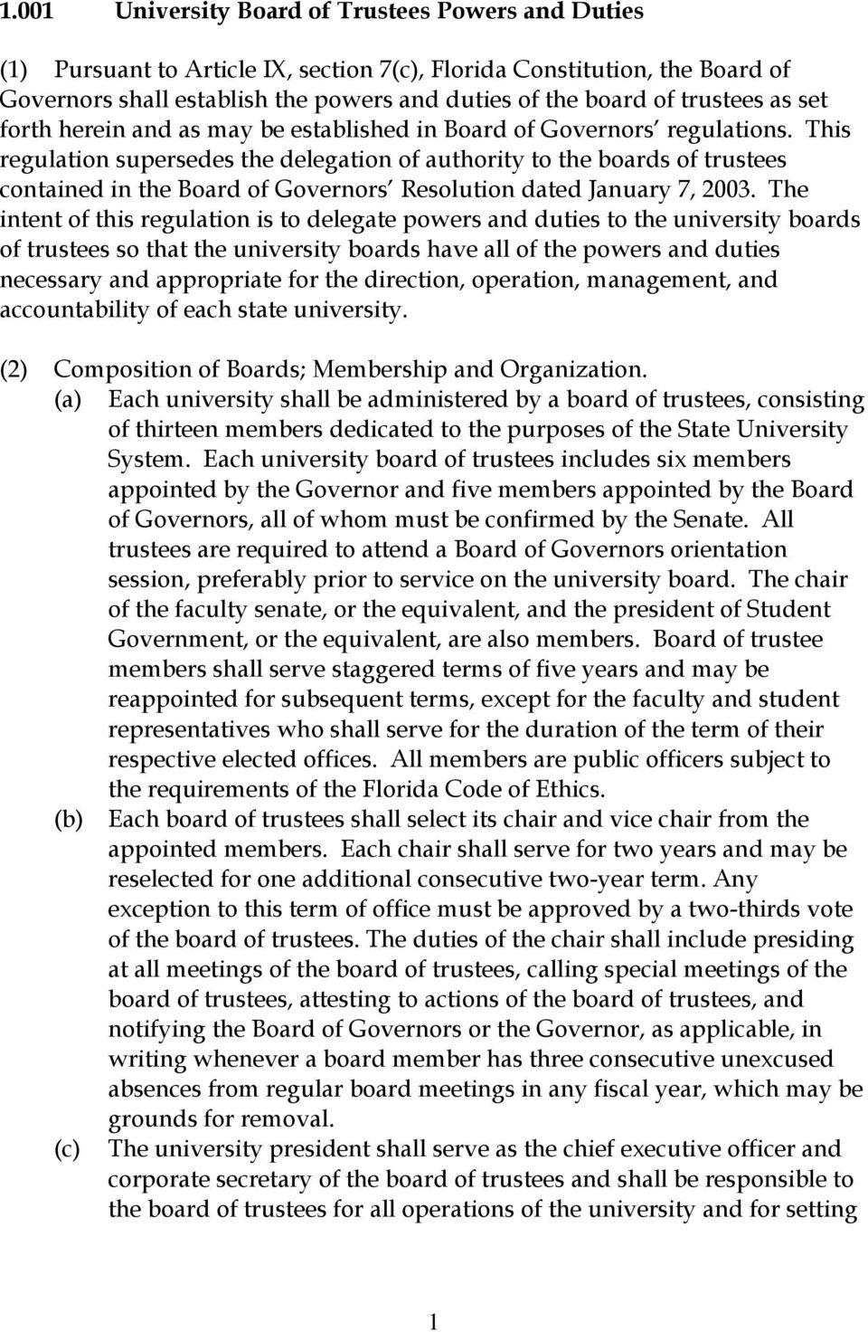 This regulation supersedes the delegation of authority to the boards of trustees contained in the Board of Governors Resolution dated January 7, 2003.