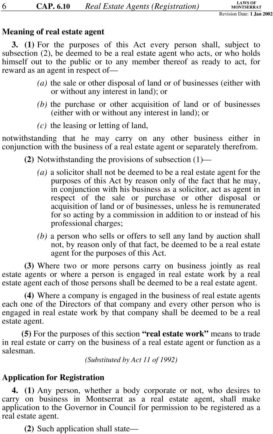 to act, for reward as an agent in respect of (a) the sale or other disposal of land or of businesses (either with or without any interest in land); or (b) the purchase or other acquisition of land or