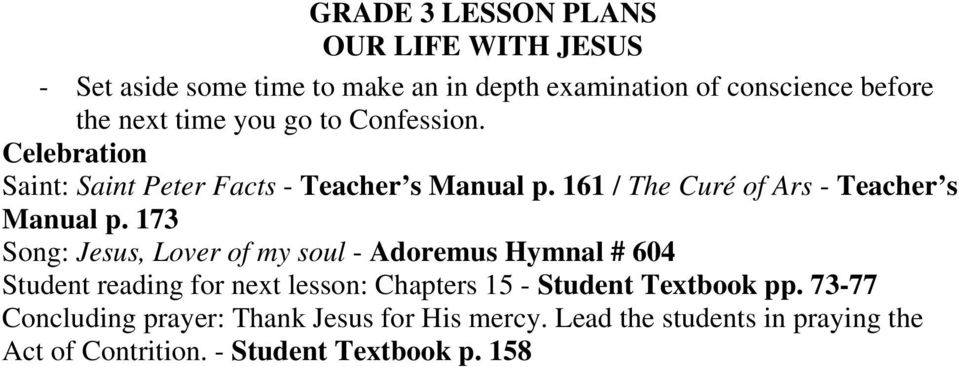 173 Song: Jesus, Lover of my soul - Adoremus Hymnal # 604 Student reading for next lesson: Chapters 15 - Student