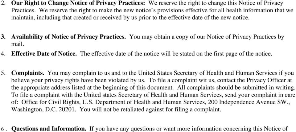 3. Availability of Notice of Privacy Practices. You may obtain a copy of our Notice of Privacy Practices by mail. 4. Effective Date of Notice.