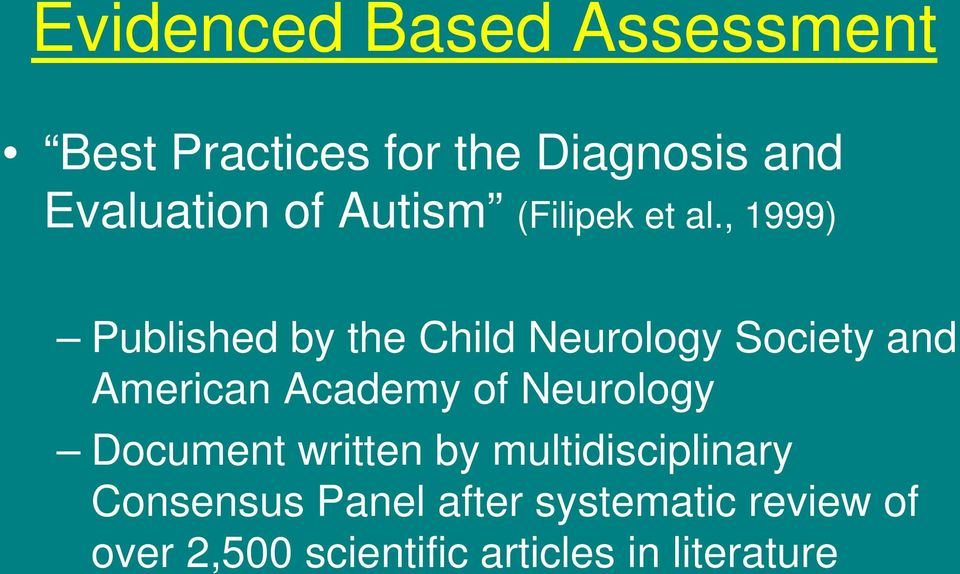 , 1999) Published by the Child Neurology Society and American Academy of