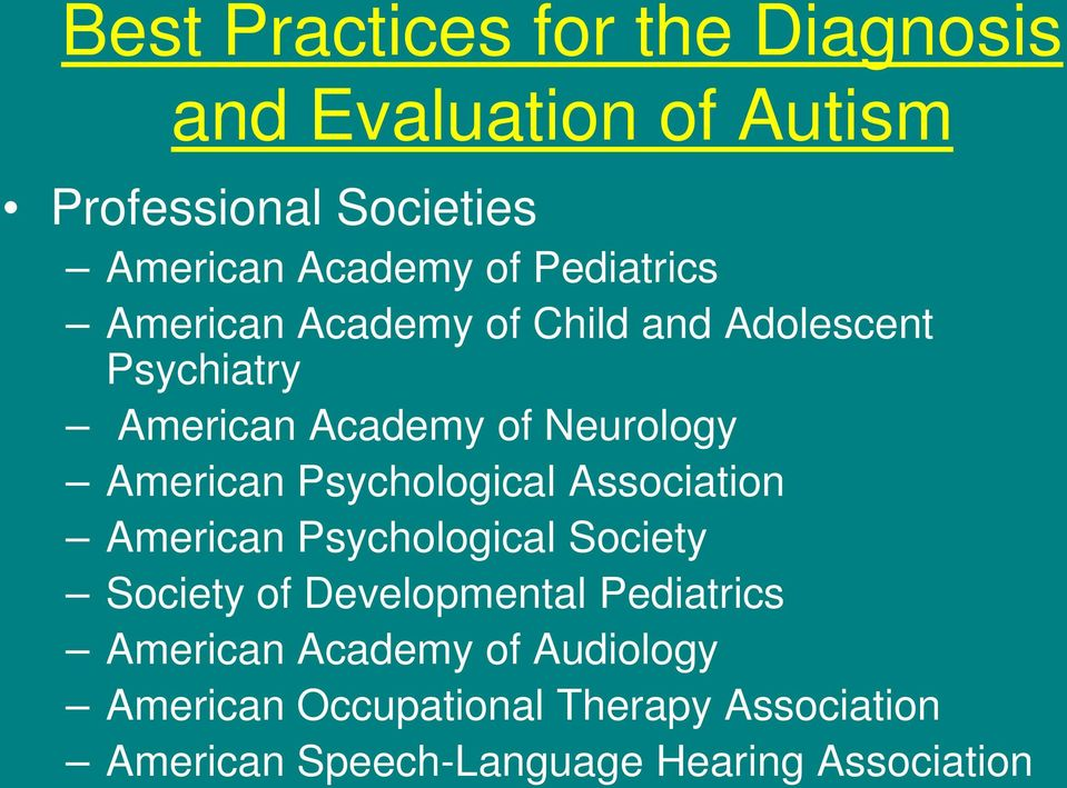 Psychological Association American Psychological Society Society of Developmental Pediatrics American