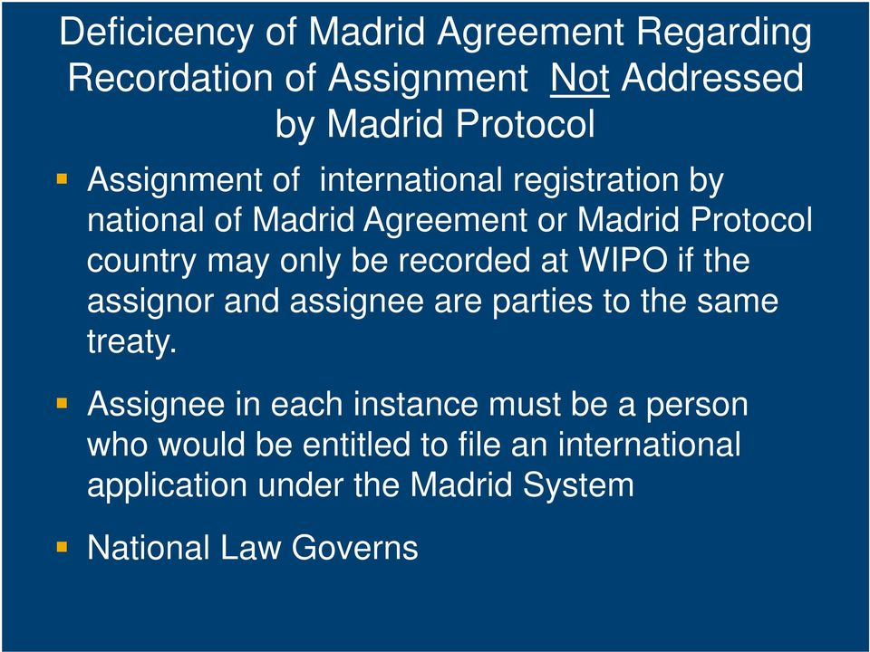 be recorded at WIPO if the assignor and assignee are parties to the same treaty.