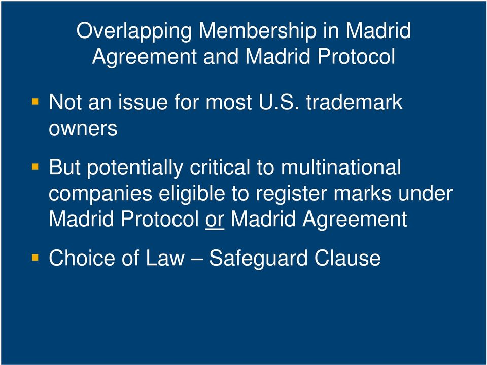 trademark owners But potentially critical to multinational