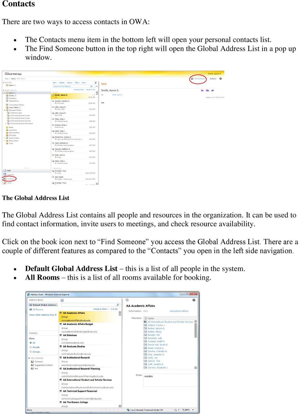 The Global Address List The Global Address List contains all people and resources in the organization.