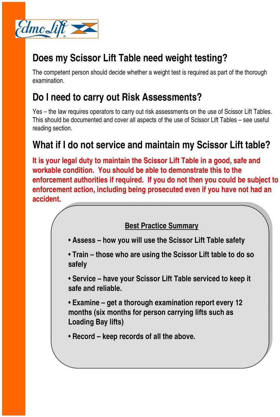 This should be documented and cover all aspects of the use of Scissor Lift Tables see useful reading section. What if I do not service and maintain my Scissor Lift table?