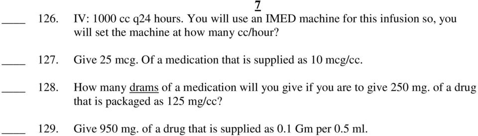 cc/hour? Give 25 mcg. Of a medication that is supplied as 10 mcg/cc.