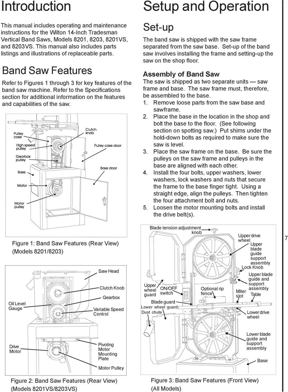 Refer to the Specifications section for additional information on the  features and capabilities of the saw