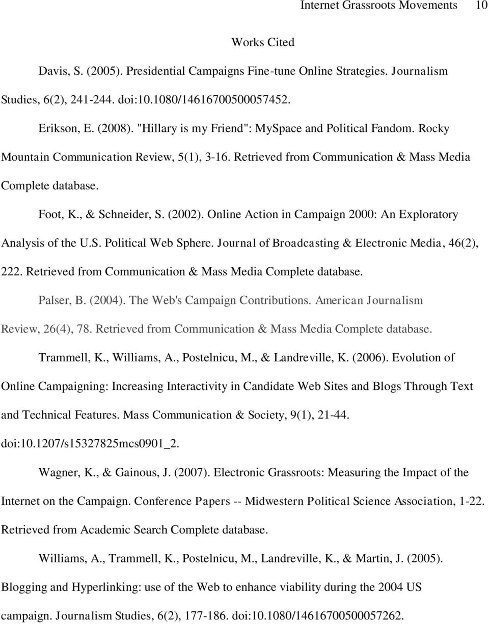 Online Action in Campaign 2000: An Exploratory Analysis of the U.S. Political Web Sphere. Journal of Broadcasting & Electronic Media, 46(2), 222.