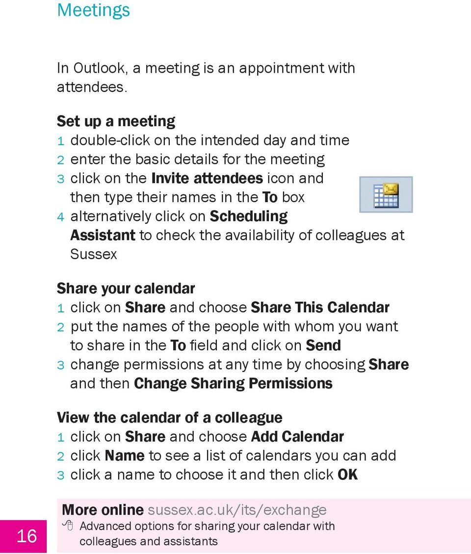 click on Scheduling Assistant to check the availability of colleagues at Sussex Share your calendar 1 click on Share and choose Share This Calendar 2 put the names of the people with whom you want to
