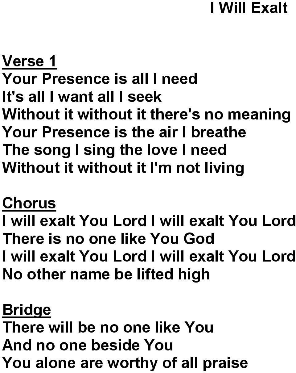 exalt You Lord I will exalt You Lord There is no one like You God I will exalt You Lord I will exalt You Lord No