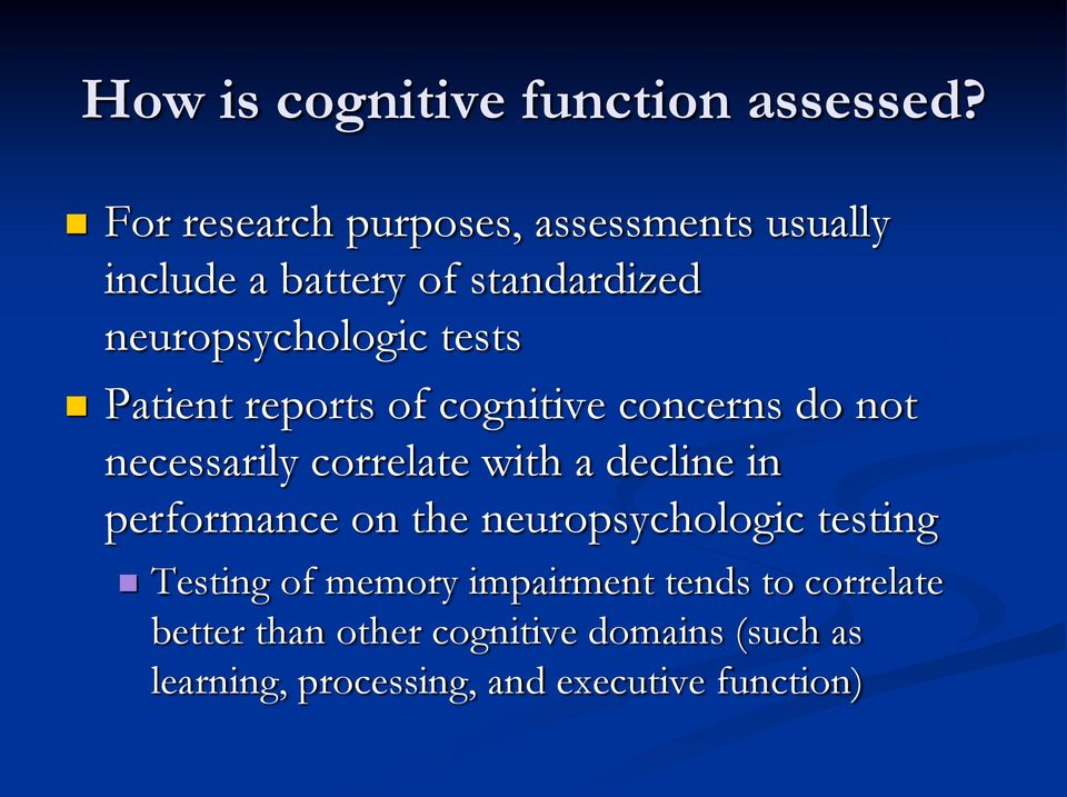 Patient reports of cognitive concerns do not necessarily correlate with a decline in performance on