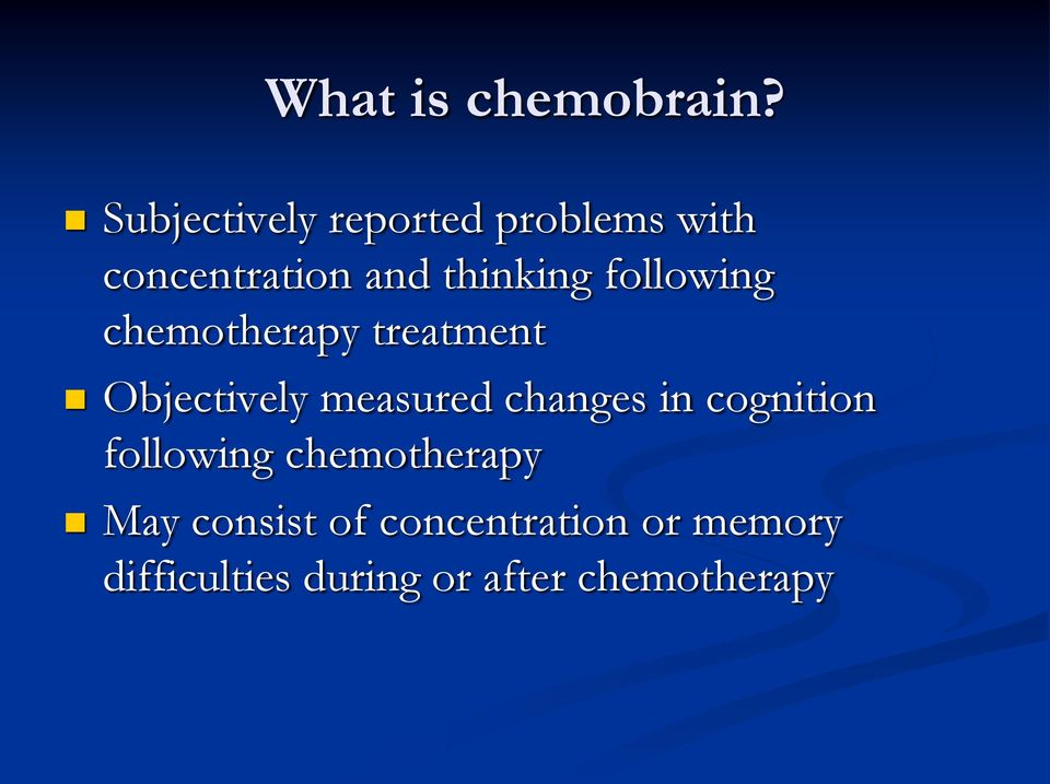 following chemotherapy treatment Objectively measured changes in