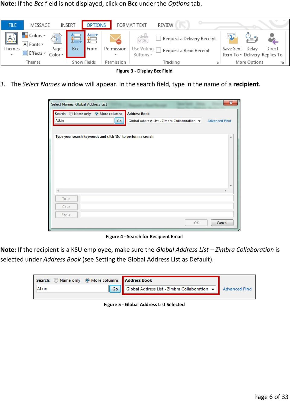 Figure 4 - Search for Recipient Email Note: If the recipient is a KSU employee, make sure the Global Address List