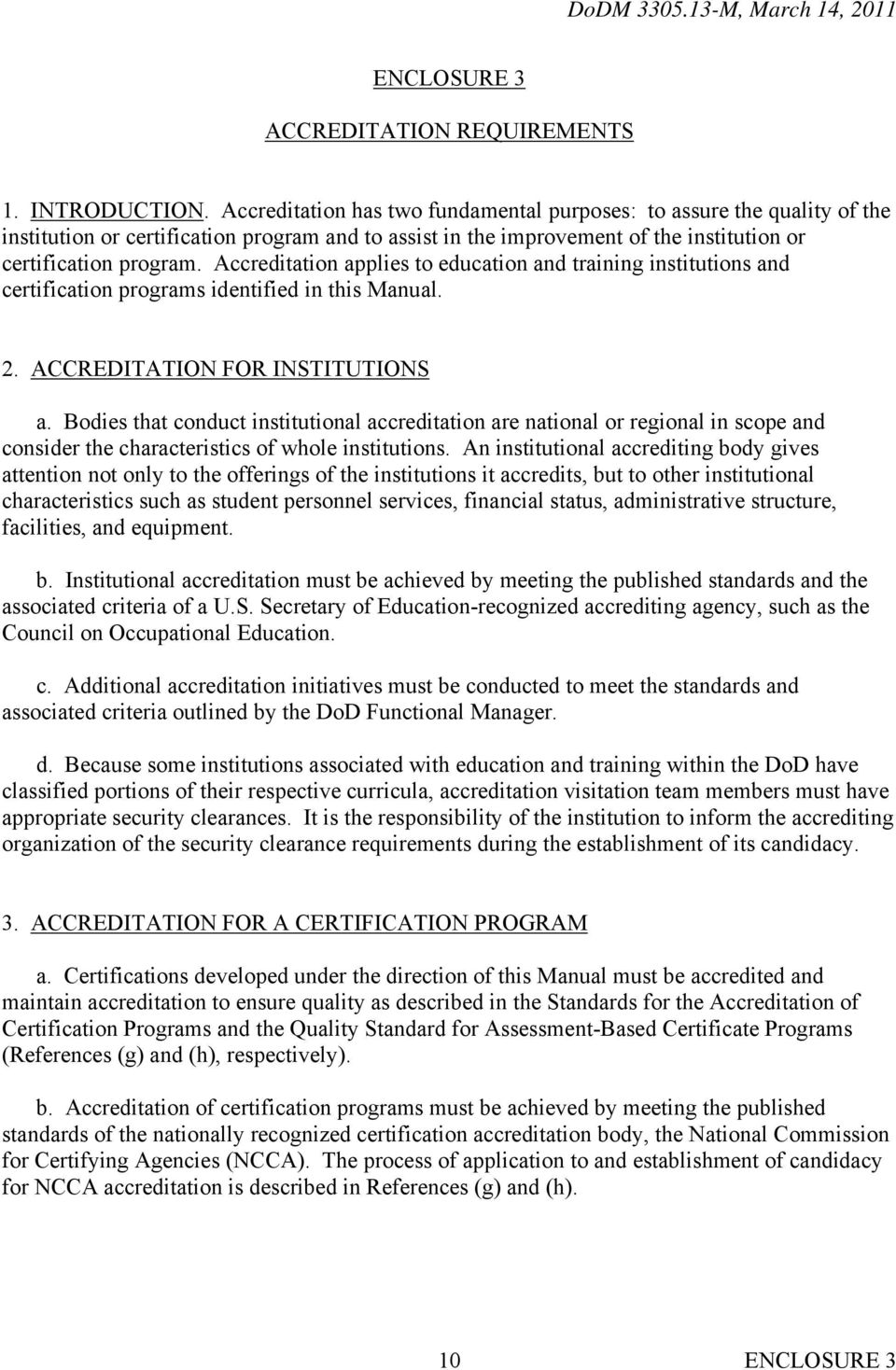Accreditation applies to education and training institutions and certification programs identified in this Manual. 2. ACCREDITATION FOR INSTITUTIONS a.