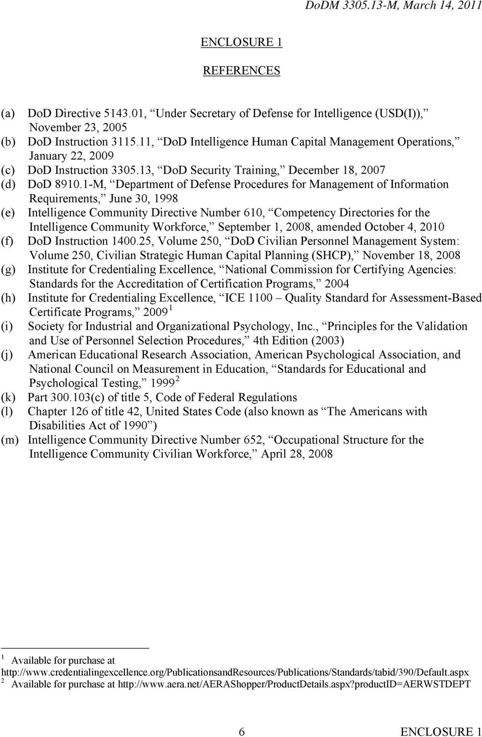 1-M, Department of Defense Procedures for Management of Information Requirements, June 30, 1998 (e) Intelligence Community Directive Number 610, Competency Directories for the (f) Intelligence
