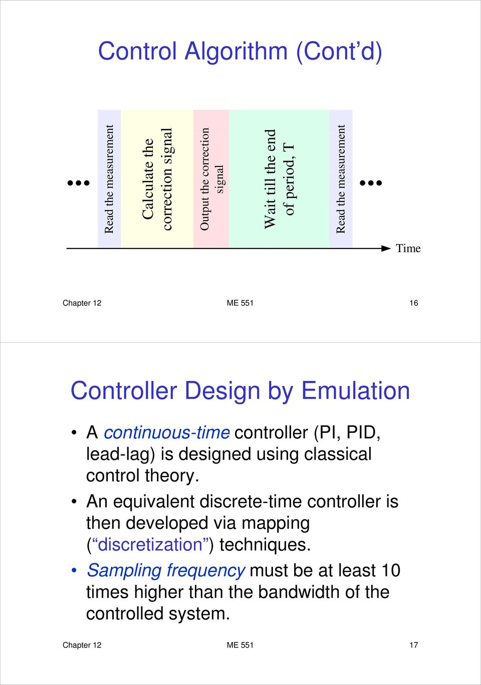 PI, PID, lead-lag is designed using classical control theory.