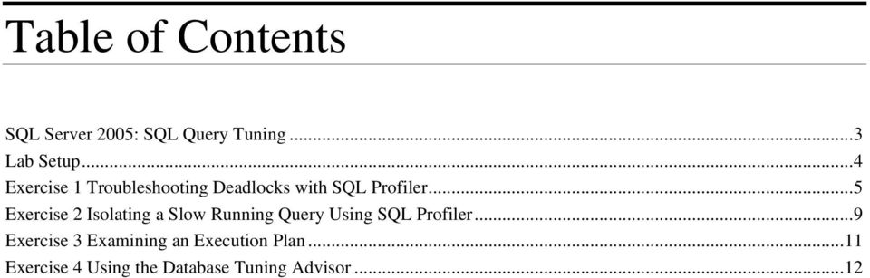 ..5 Exercise 2 Isolating a Slow Running Query Using SQL Profiler.