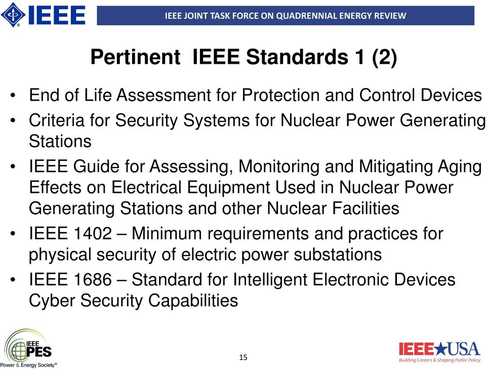 Used in Nuclear Power Generating Stations and other Nuclear Facilities IEEE 1402 Minimum requirements and practices for