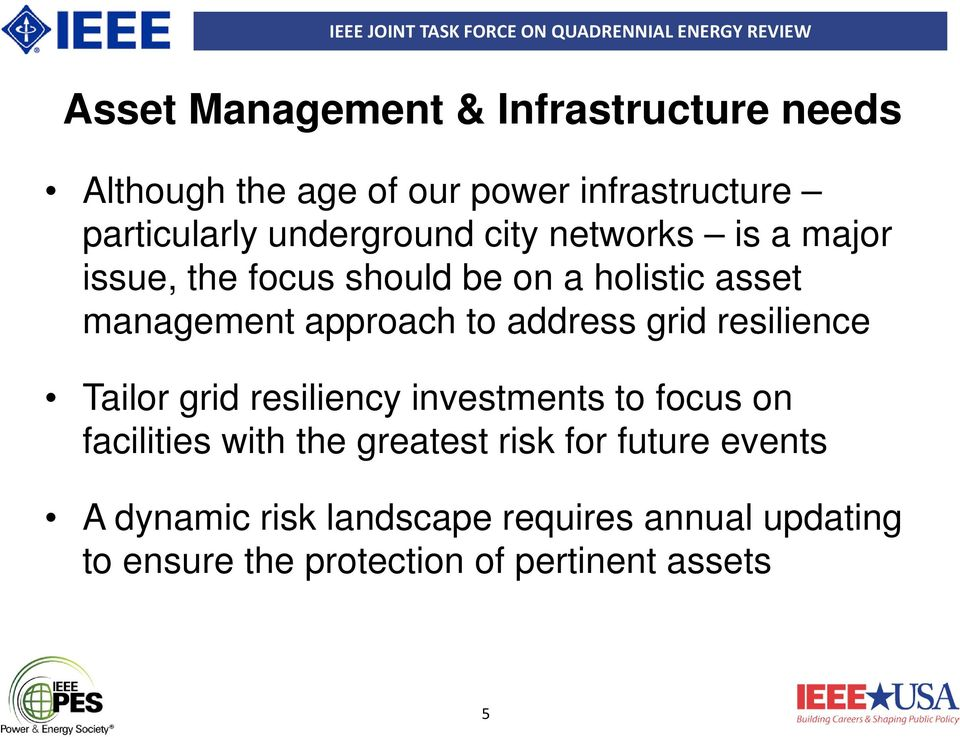 to address grid resilience Tailor grid resiliency investments to focus on facilities with the greatest