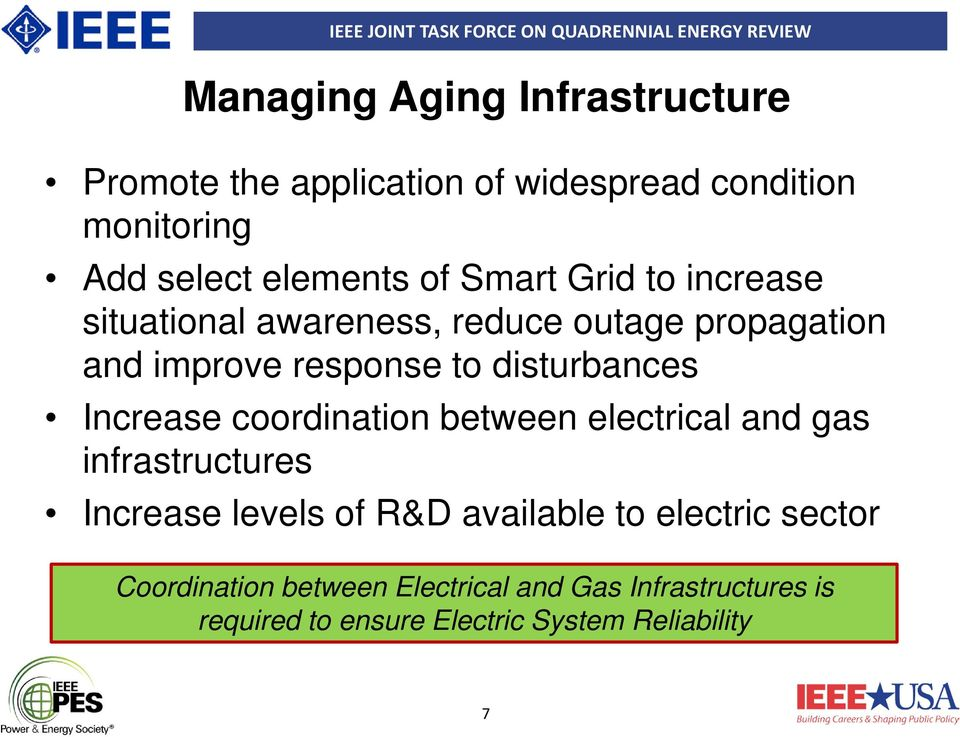 Increase coordination between electrical and gas infrastructures Increase levels of R&D available to electric