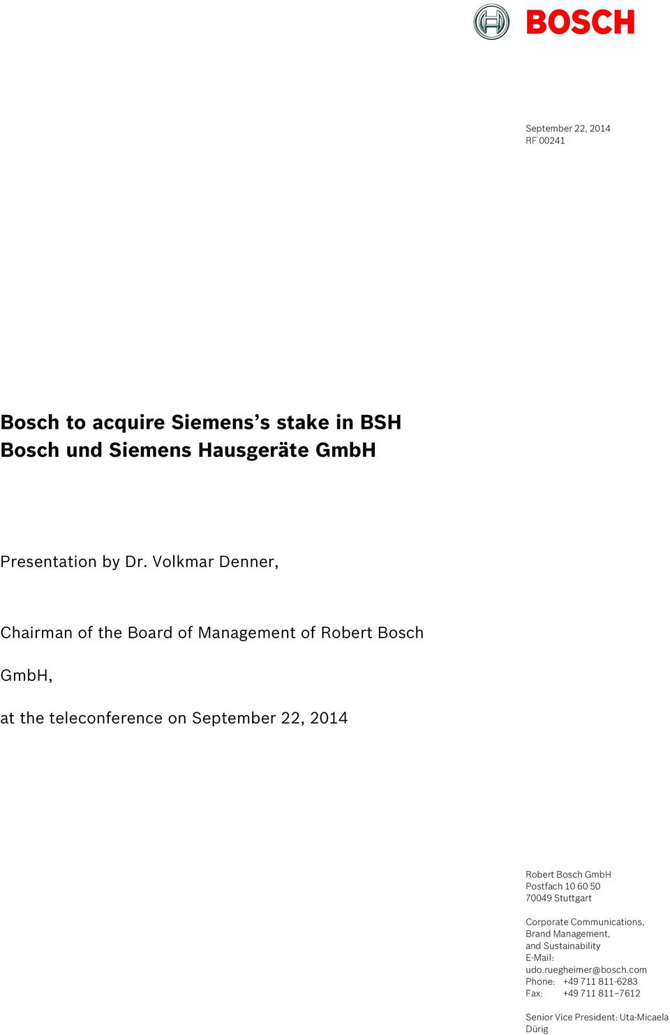 2014 Robert Bosch GmbH Postfach 10 60 50 70049 Stuttgart Corporate Communications, Brand Management, and